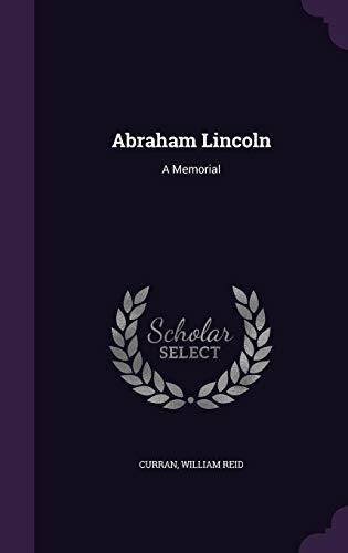 Abraham Lincoln: A Memorial