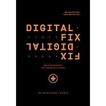Digital Fix - Fix Digital: Wie wir die digitale Welt von Grund auf erneuern können (Edition NFO 2)