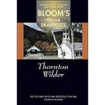Thornton Wilder (Bloom's Major Dramatists)