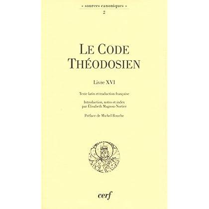 Le Code  théodosien (Livre XVI) et sa réception au Moyen Âge