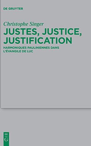 Justes, Justice, Justification: Harmoniques Pauliniennes Dans L'évangile De Luc