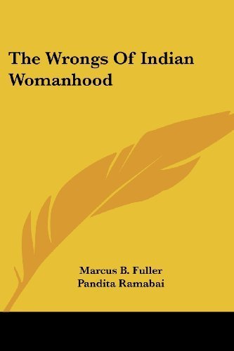 The Wrongs Of Indian Womanhood by Fuller, Marcus B. (2007) Paperback