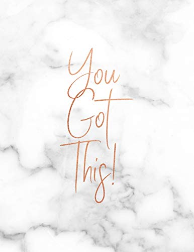 You Got This: Marble and Gold | 150 College-ruled Lined Pages  | 8.5 x 11 - A4 Size (Marble and Gold Inspirational Notebook for for Girls, Band 1)