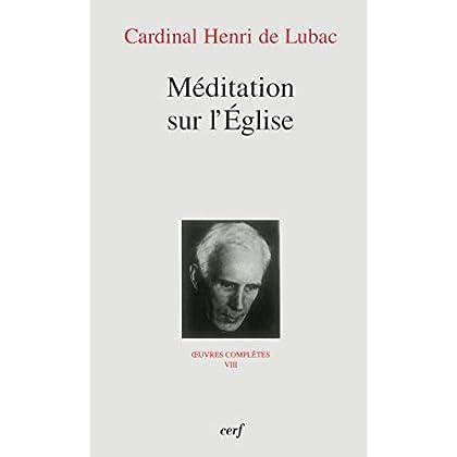 Méditation sur l'Église : Oeuvres complètes, t. VIII