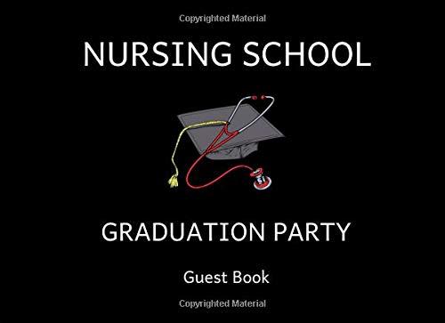 Nursing School Graduation Party Guest Book: A Guestbook For Celebrating New Nurses