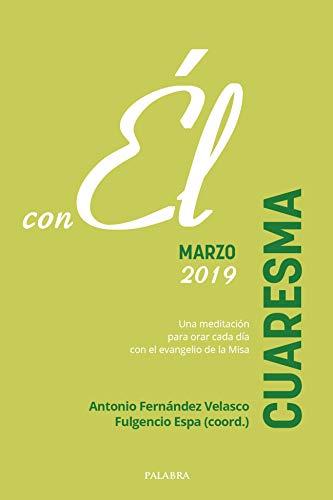 Cuaresma 2019, Con Él por Antonio Fernández epub