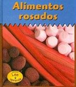 Alimentos Rosados = Pink Foods (Heinemann Lee Y Aprende/Heinemann Read and Learn (Spanish))