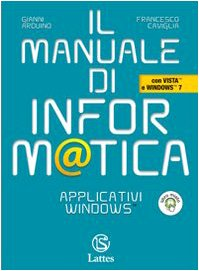 Il manuale di informatica. Applicativi Windows. Con espansione online. Per le Scuole superiori. Con CD-ROM