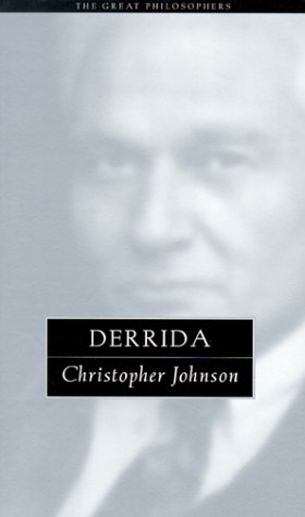 Derrida: The Great Philosophers (The Great Philosophers Series)