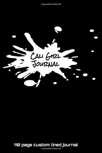 California Girls T-shirt (Cali Girl Journal: 110 page custom lined journal)