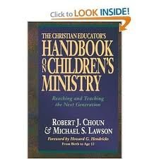 The Complete Handbook for Children's Ministry: How to Reach & Teach the Next Generation : From Birth to Age 12 by Robert J. Choun (1994-01-02)