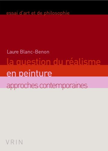 La question du réalisme en peinture. Approches contemporaines