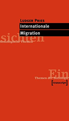 Internationale Migration (Einsichten. Themen der Soziologie) (Migration Internationale)