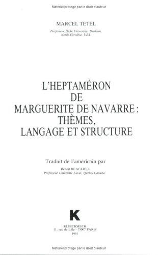 L'Heptaméron de Marguerite de Navarre : Thèmes, langage et structure par Marcel Tetel
