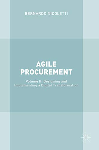 Agile Procurement: Volume II: Designing and Implementing a Digital Transformation
