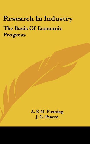 Research in Industry: The Basis of Economic Progress