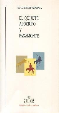 Quijote apocrifo y pasamonte (VARIOS GREDOS) por Juan Antonio Frago Gracia