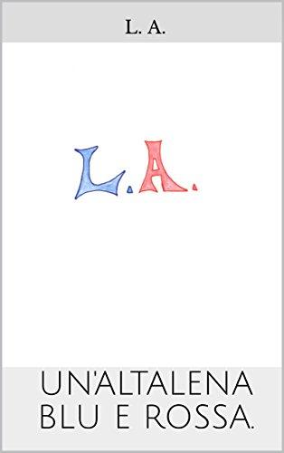 Un'altalena blu e rossa. di [A., L.]