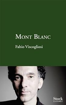 Mont Blanc (La Forêt) par [Viscogliosi, Fabio]