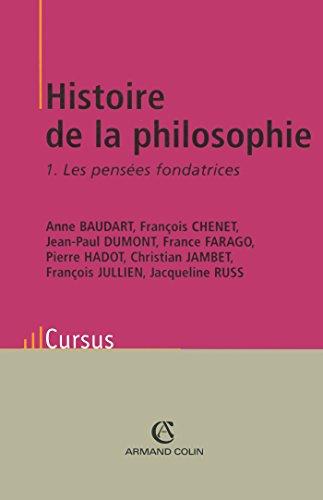 Histoire de la philosophie T1 - Les pensées fondatrices
