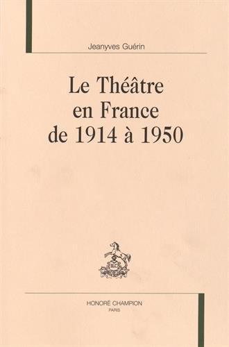 Le Théâtre en France de 1914 à 1950.