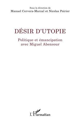 Dsir d'utopie: Politique et mancipation avec Miguel Abensour