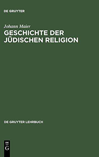 Geschichte der jüdischen Religion: Von der Zeit Alexander des Großen bis zur Aufklärung mit einem Ausblick auf das 19./20. Jahrhundert (De Gruyter Lehrbuch)
