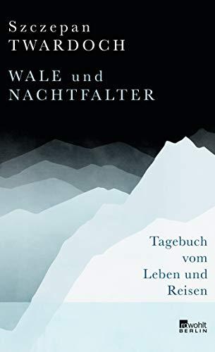 Buchseite und Rezensionen zu 'Wale und Nachtfalter: Tagebuch vom Leben und Reisen' von Szczepan Twardoch