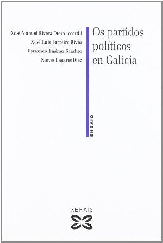 Os partidos políticos en Galicia (Obras De Referencia - Ensaio) por Xosé Manuel Rivera Otero
