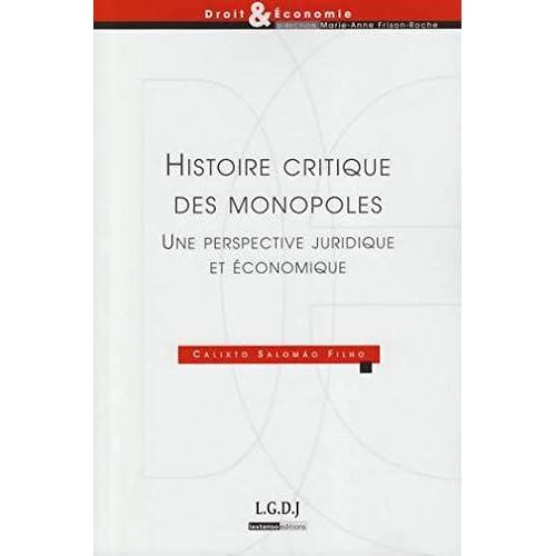 Histoire critique des monopoles : Une perpective juridique et économique