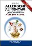 Scarica Libro Allergeni alimentari La nuova direttiva cosa fare e come (PDF,EPUB,MOBI) Online Italiano Gratis