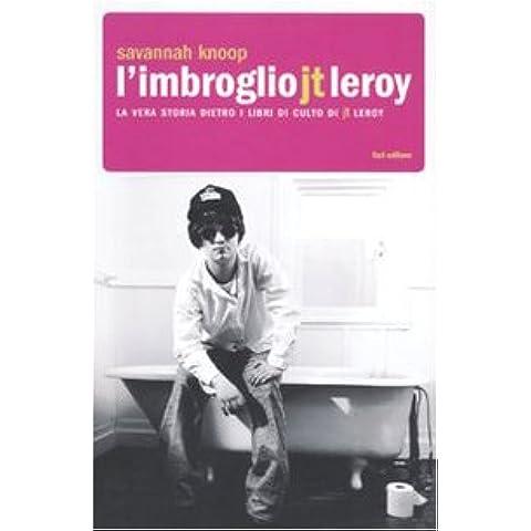L'imbroglio J.T. Leroy. La vera storia dietro