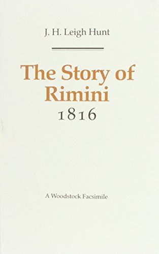 The Story of Rimini, 1816 by James Henry Leigh Hunt (2001-05-31)