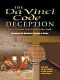 The Da Vinci Code Deception: Solving the 2000 Year Old Mystery -