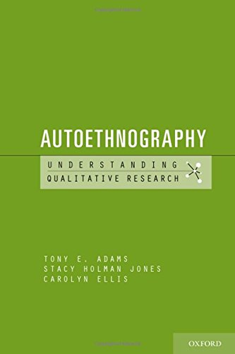 Autoethnography (Understanding Qualitative Research)