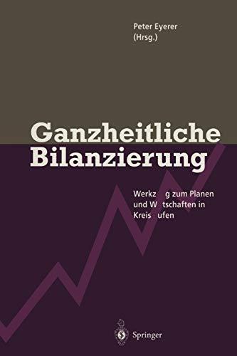 Ganzheitliche Bilanzierung: Werkzeug zum Planen und Wirtschaften in Kreisläufen