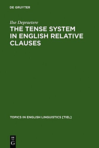 The Tense System in English Relative Clauses (Topics in English Linguistics) by Ilse Depraetere (1995-12-13)