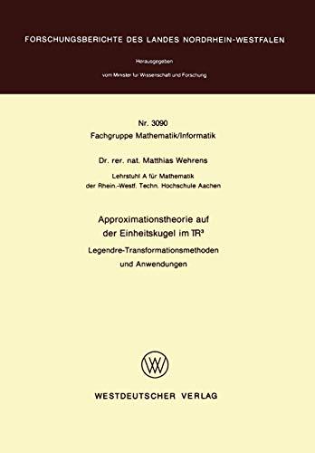 Approximationstheorie auf der Einheitskugel im R3 (Forschungsberichte des Landes Nordrhein-Westfalen, Band 3090)