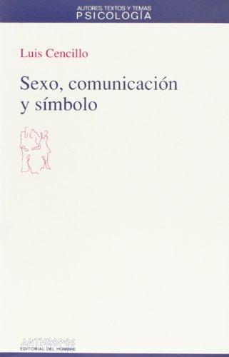 Sexo Comunicación Y Símbolo (Autores, Textos y Temas)