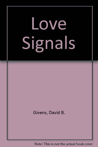 Love Signals by Dr. David B. Givens (1985-02-01)