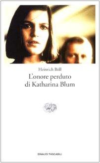 L'onore perduto di Katharina Blum ovvero come può nascere e dove può condurre la violenza