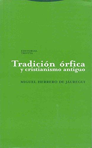 Tradición órfica y cristianismo antiguo (Estructuras y Procesos. Religión) por Miguel Herrero de Jáuregui