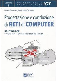 Progettazione e conduzione di reti di computer. Ediz. illustrata: 3