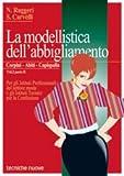 LA MODELLISTICA DELL'ABBIGLIAMENTO Corpini, abiti, capispalla. Vol. 2 Parte II