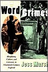 Word Crimes: Blasphemy, Culture and Literature in Nineteenth Century England