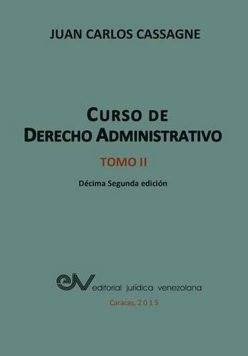 CURSO DE DERECHO ADMINISTRATIVO  TOMO II por Juan Carlos CASSAGNE