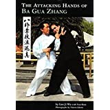 Attacking Hands of Ba Gua Zhang, The by Gao Ji Wu (2010-08-01)