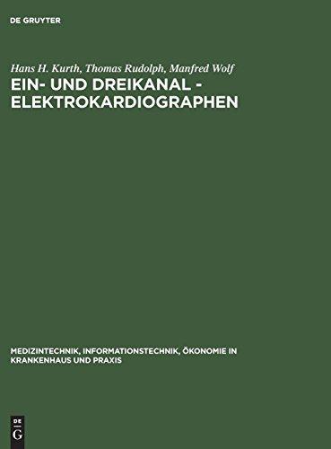 Ein- und Dreikanal - Elektrokardiographen (Medizintechnik, Informationstechnik, Ökonomie in Krankenhaus und Praxis, Band 3)
