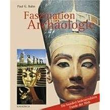Faszination Archäologie. Die hundert bedeutendsten Funde der Welt