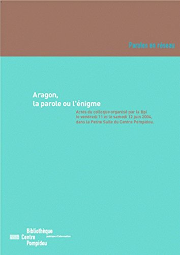 Aragon, la parole ou l'nigme